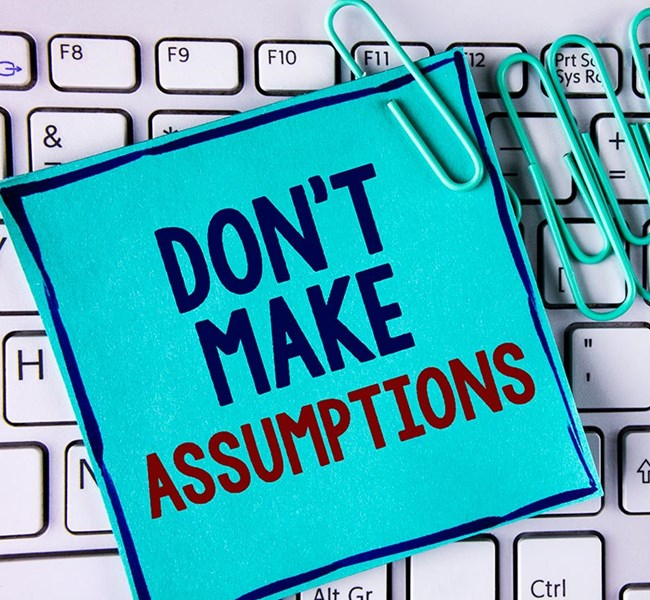 Watch Out For Those Big Assumptions Succeed at Work