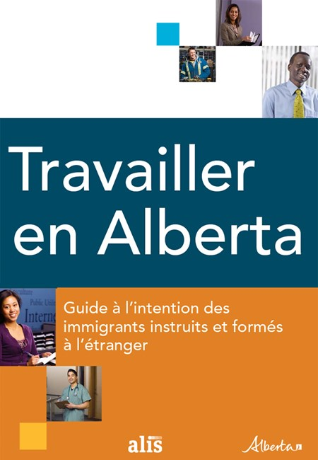Travailler en Alberta : Guide à l'intention des immigrants instruits et formés à l'étranger