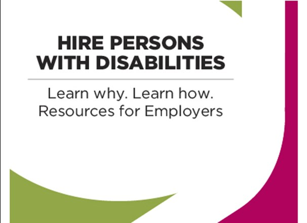 Hire persons with disabilities. Learn why. Learn how. Resources for employers.